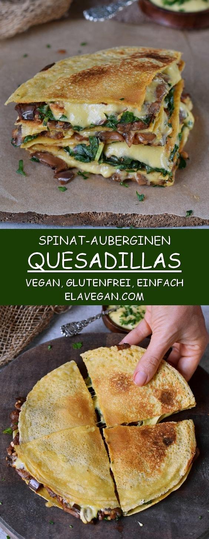 glutenfreie spinat quesadillas mit aubergine und veganem käse