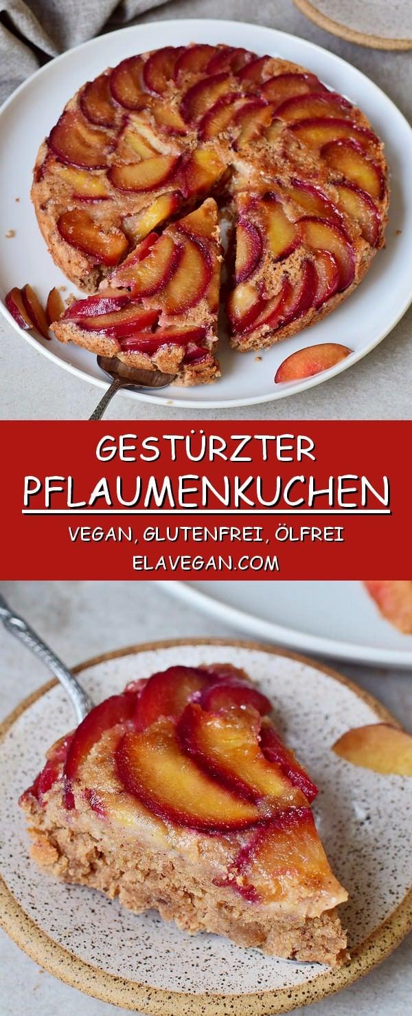 Gestürzter Pflaumenkuchen vegan glutenfrei ölfrei elavegan
