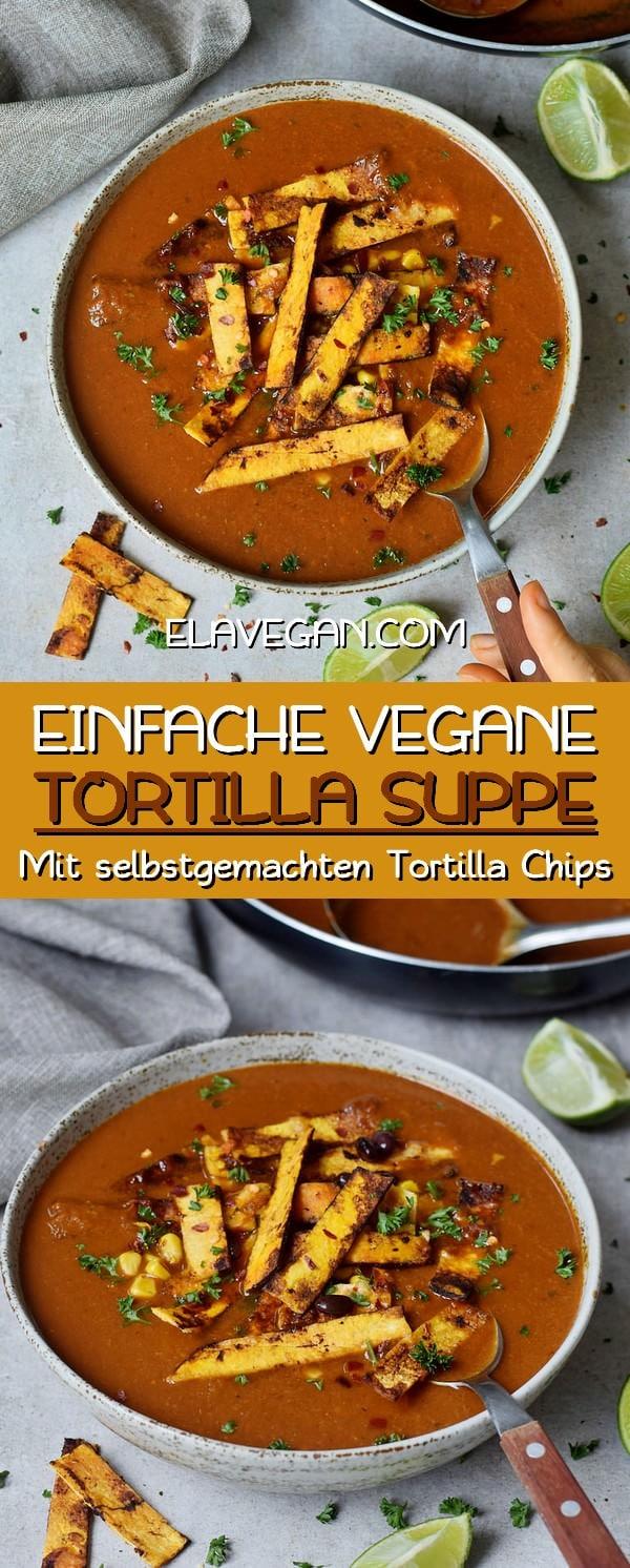 Einfache vegane Tortilla Suppe mit selbstgemachten Tortillachips