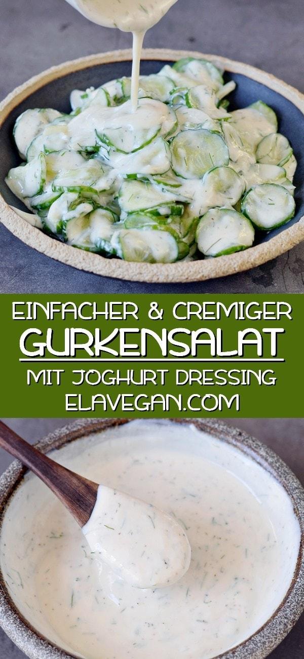 Pinterest Collage cremiger und einfacher Gurkensalat mit Joghurt Dressing