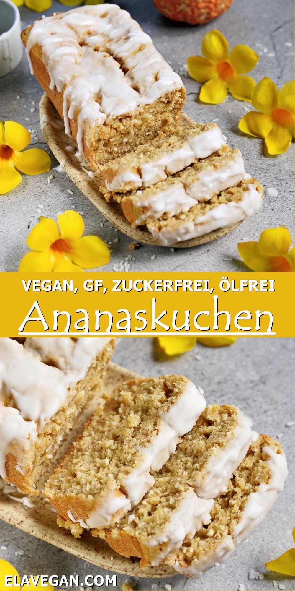 Pinterest Collage vegan, GF, zuckerfrei, ölfrei Ananaskuchen