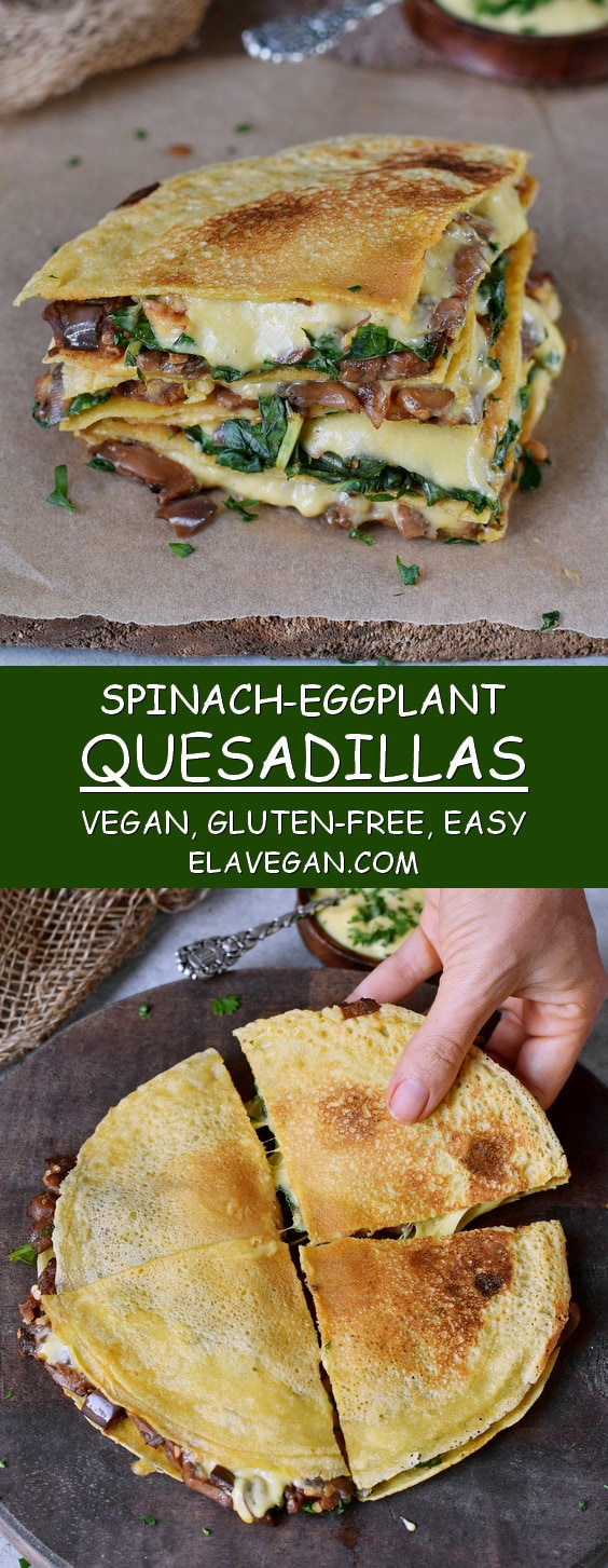 eggplant spinach quesadillas with gluten-free tortillas and vegan cheese