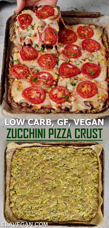 Pinterest Collage Low Carb, Gluten-Free, Vegan Zucchini Pizza Crust